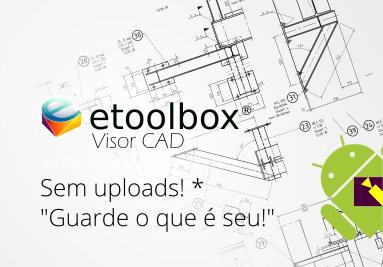 ETOOLBOX MOBILE CAD VIEWER - VISUALIZADOR CAD PARA PLATAFORMAS MÓVEIS